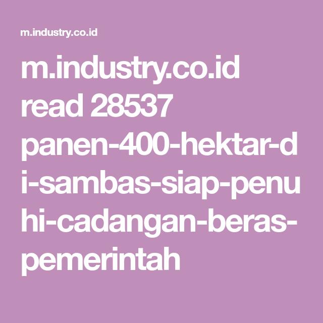 M Industry Co Id Read 28537 Panen 400 Hektar Di Sambas Siap Penuhi Cadangan Beras Pemerintah Bts Pemerintah Asia Tenggara