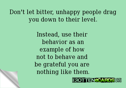 Miserable People Quotes | Miserable People Ecards Unhappy ...