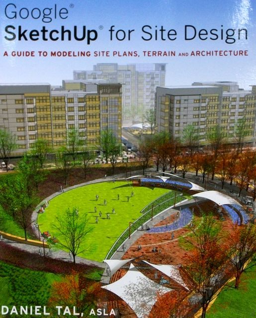 Google Sketchup For Site Design By Daniel Tal Filled With