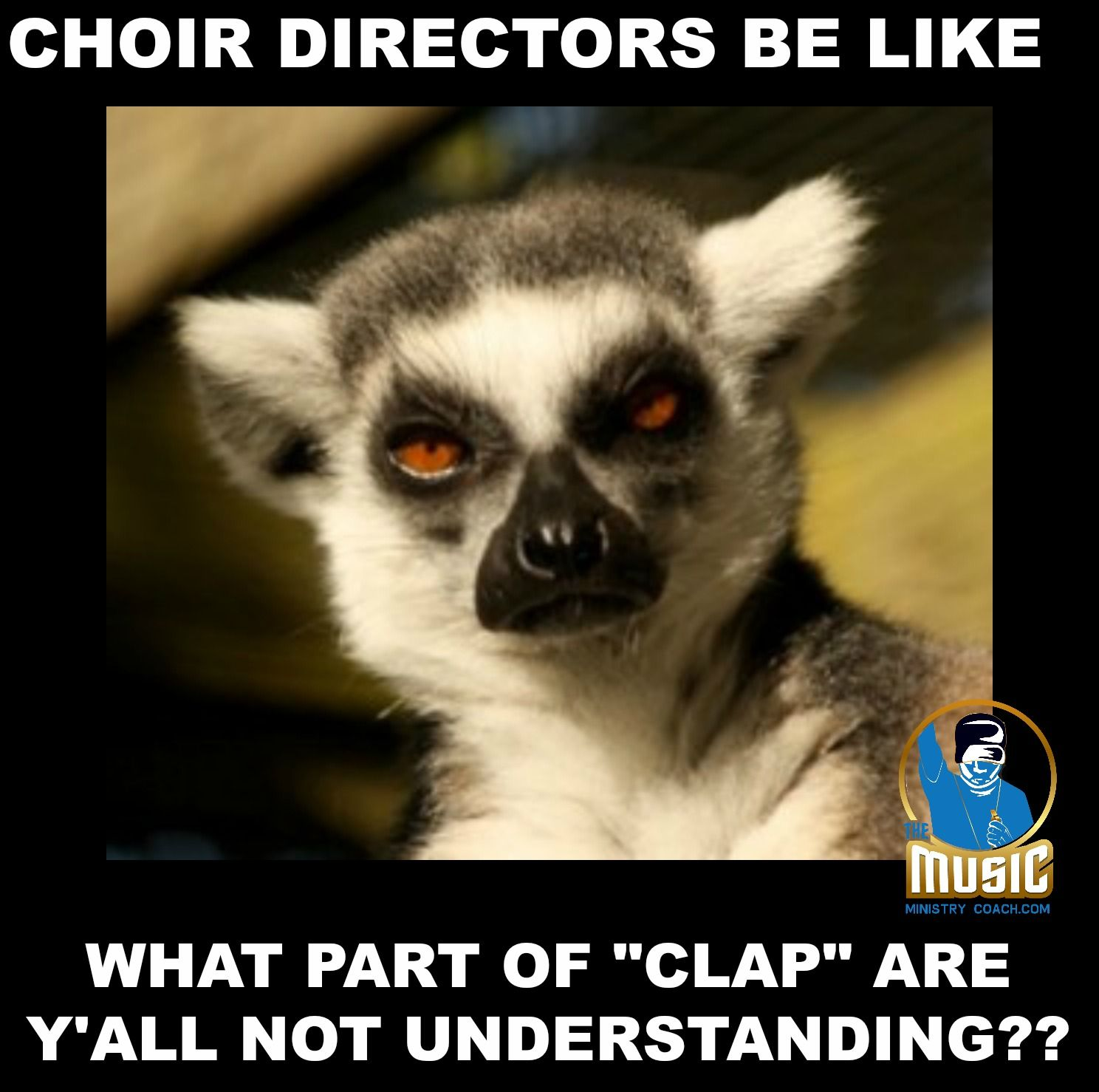 Choir directors be like... Music Ministry/ Church Memes