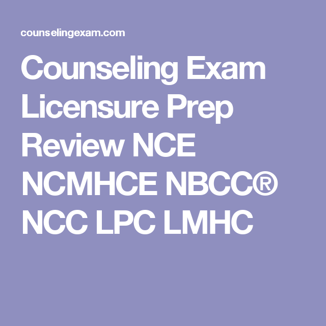 Counseling Exam Licensure Prep Review NCE NCMHCE NBCC® NCC
