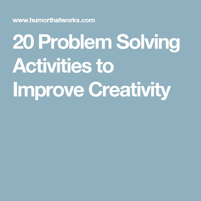 20 Problem Solving Activities to Improve Creativity