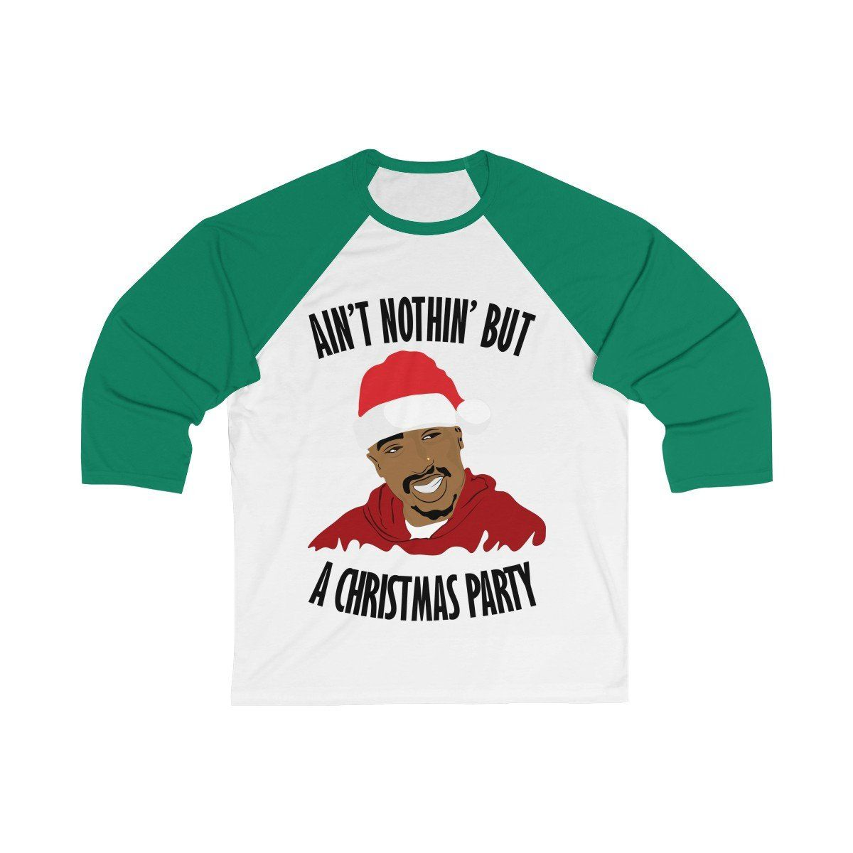 Aint Nothin But A Christmas Party Tupac Baseball T Shirt Unisex 34