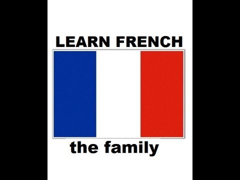 Learn French family (Lesson 10 - French lessons for beginners w/ Verbeke French) - YouTube