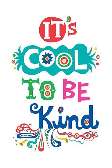 'It's Cool To Be Kind  poster' Poster by Andi Bird is part of Kindness quotes - Buy 'It's Cool To Be Kindposter' by Andi Bird as a TShirt, Classic TShirt, Triblend TShirt, Lightweight Hoodie, Fitted Scoop TShirt, Fitted VNeck TShirt, Relaxed Fit TShirt, Graphic TShirt, Chiffon Top, Sleeveless Top, Graphic TS