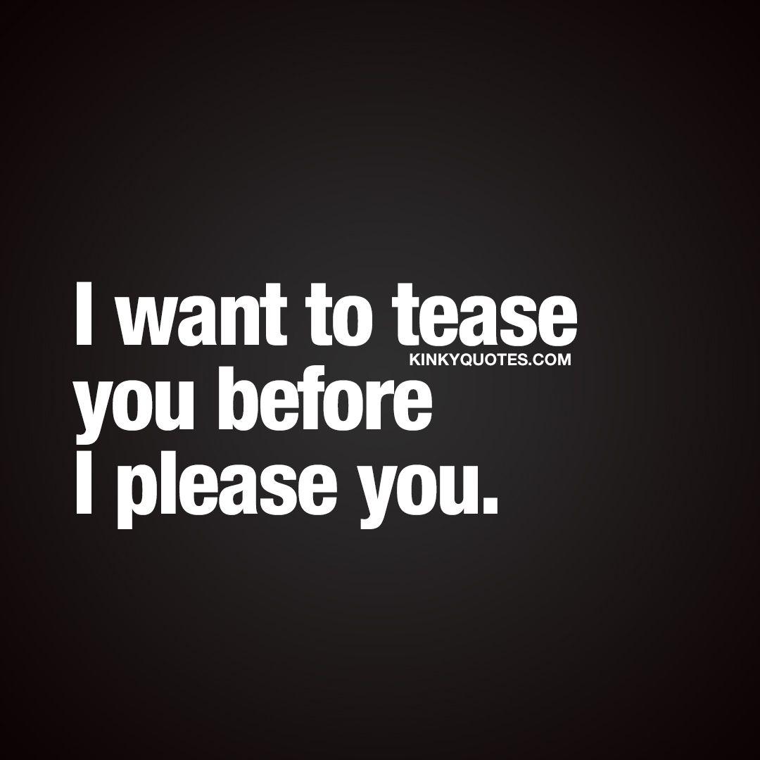 i want to tease my boyfriend