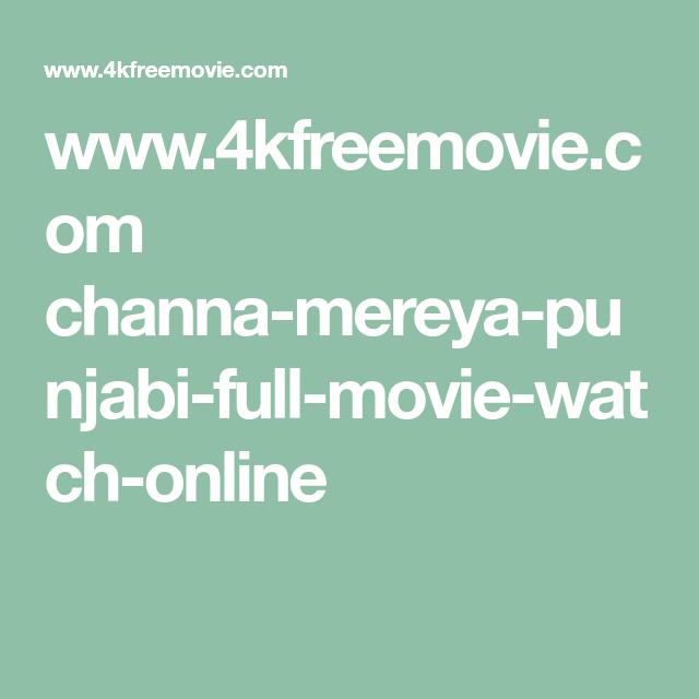 www.4kfreemovie.com channa-mereya-punjabi-full-movie-watch-online ...