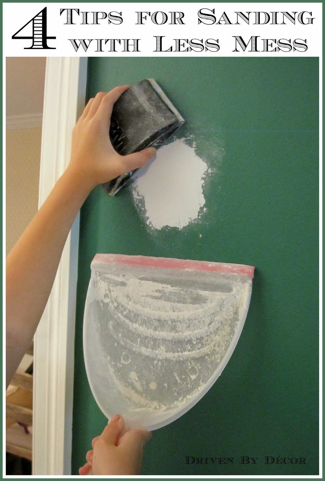 Sanding Drywall Without Dust Or At Least Less Dust Four Tips Driven By Decor Sanding Clever Hacks