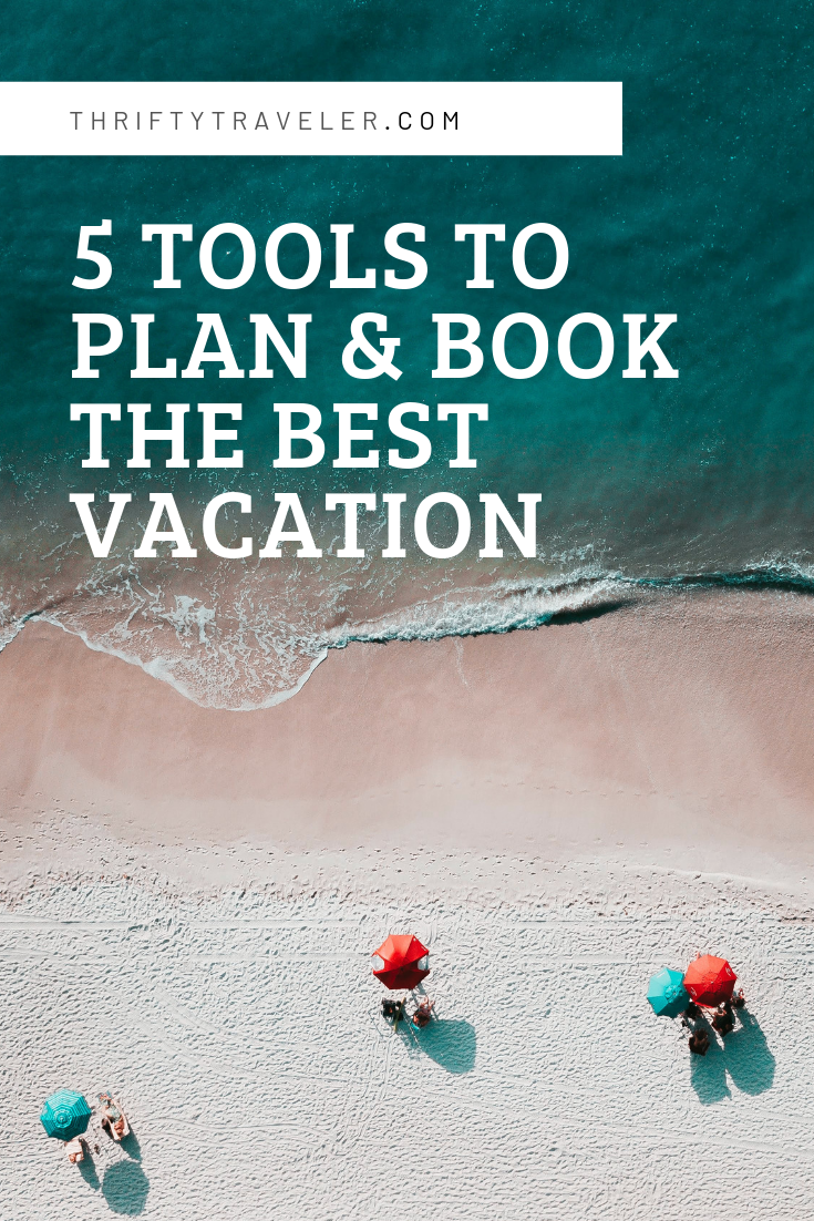 5 Top Tools to Plan and Book the Best Vacation Best