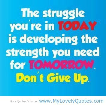 The struggle you're in today - My Lovely Quotes