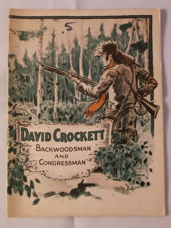 David Crockett Backwoodsman And Congressman C 1928 Booklet