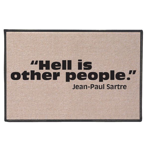 Hell is Other People Doormat - Jean-Paul Sartre Quote