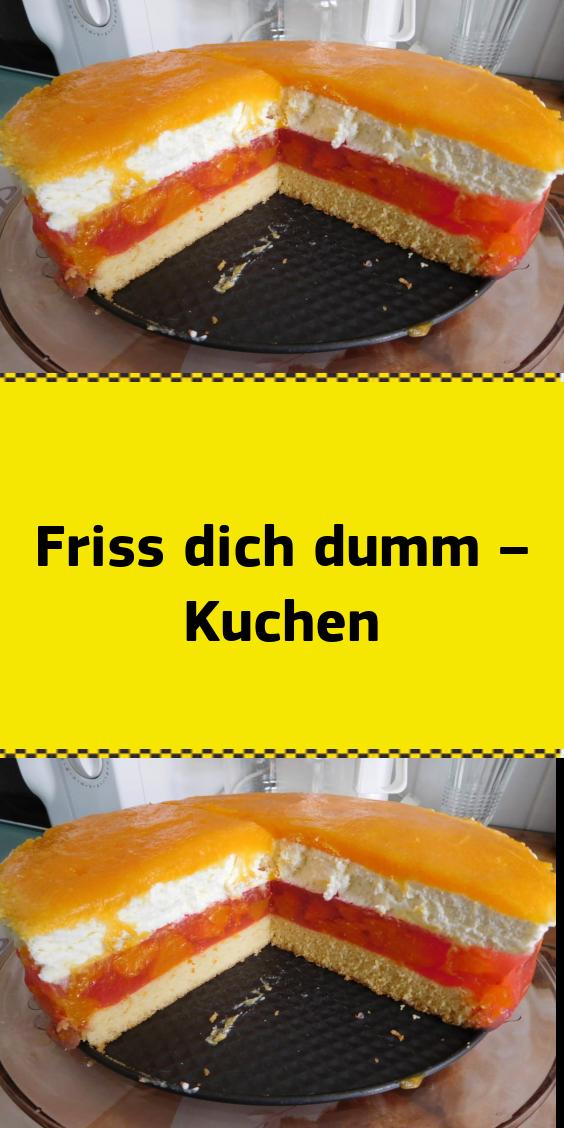 Friss Dich Dumm Kuchen Friss Dich Dumm Kuchen Rezepte Kuchen