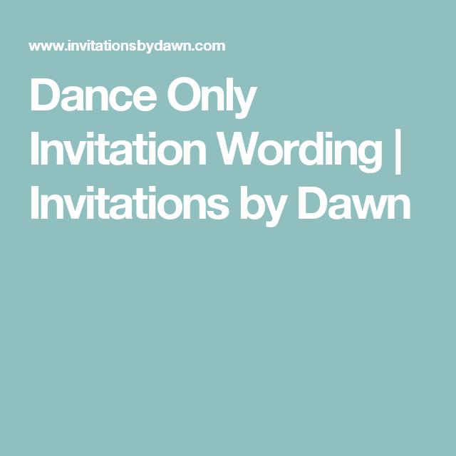Dance Only Invitation Wording Invitations by Dawn Wedding Ideas