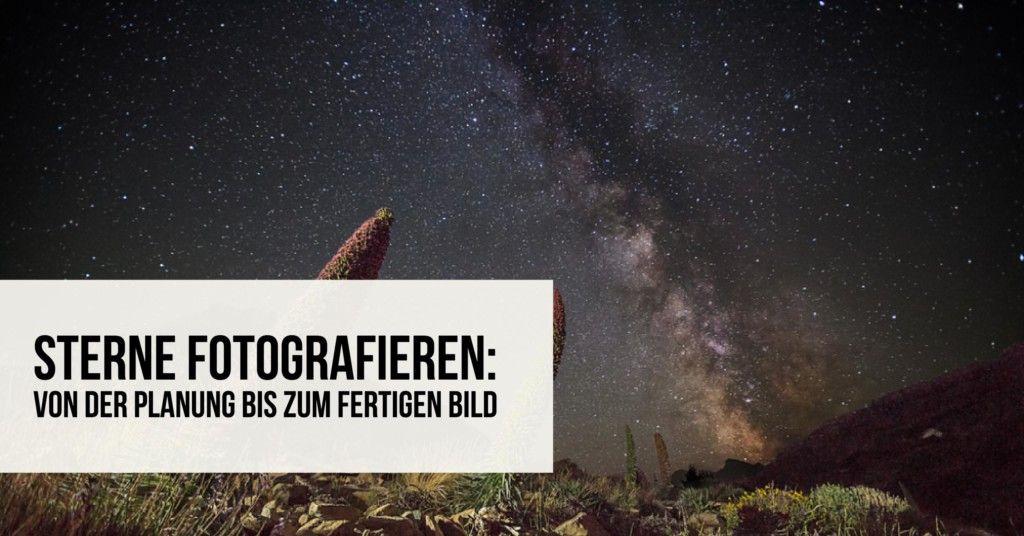 Sterne fotografieren: Von der Planung bis zum fertigen ...