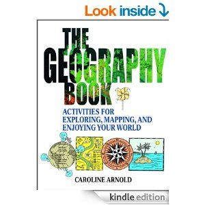 Amazon.com: The Geography Book: Activities for Exploring, Mapping, and Enjoying Your World eBook: Caroline Arnold: Kindle Store