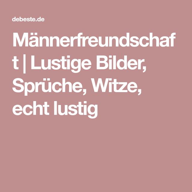 Sprüche männerfreundschaft. Lustige Freundschaftssprüche. 2019 02 24