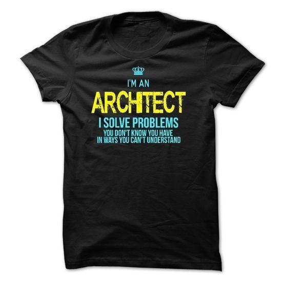 I am an ARCHITECT T Shirts, Hoodies Sweatshirts. Check price ==► http://store.customtshirts.xyz/go.php?u=https://www.sunfrog.com/LifeStyle/I-am-an-ARCHITECT-28529136-Guys.html?41382