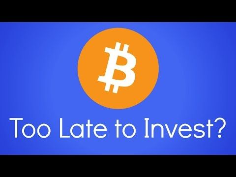 Is it late to invest in bitcoin