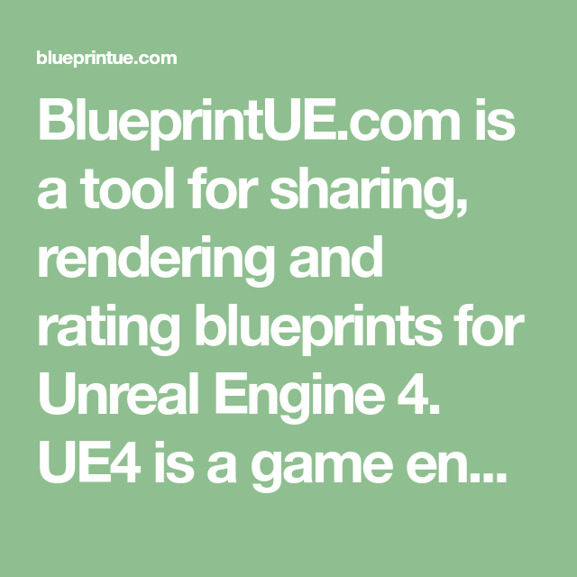BlueprintUE com is a tool for sharing, rendering and rating