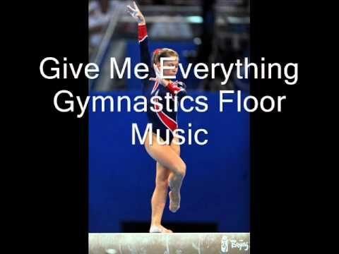 Give Me Everything Gymnastics Floor Music Gymnastics Floor Music Gymnastics Floor Music Youtube Gymnastics Music