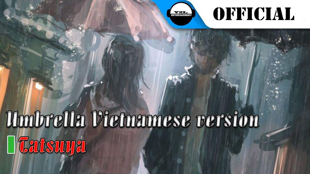 Tatsuya umbrella vietnamese version sub lyric music umbrellas biocorpaavc Choice Image