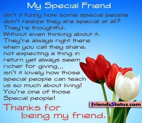 My Special Friend... Friendship Friend Friendship Quote Friendship Quotes  Friendu2026