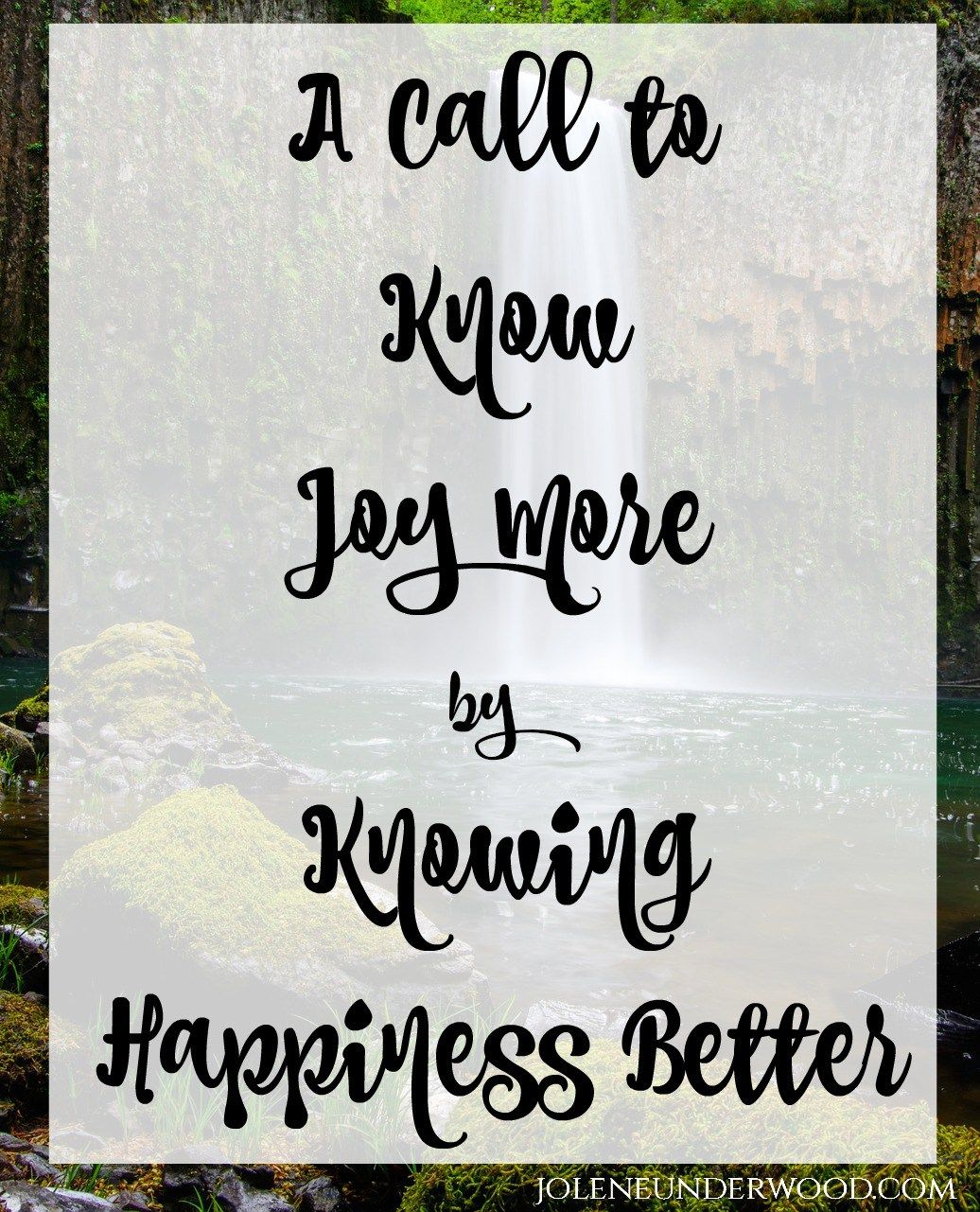 A Call to Know Joy More by Knowing Happiness Better #thehappinessdare #faith