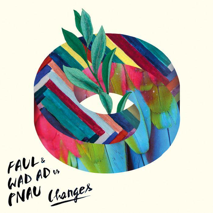 Faul & Wad Ad vs. Pnau – Changes (single cover art)