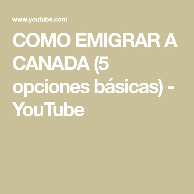 Como Emigrar A Canada 5 Opciones Básicas Youtube Lockscreen Toronto