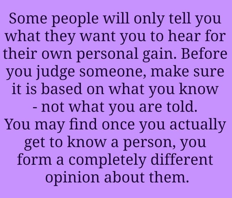 Don T Judge Someone Based On What You Hear But Rather What You Know Me Quotes Life Quotes Words Of Wisdom