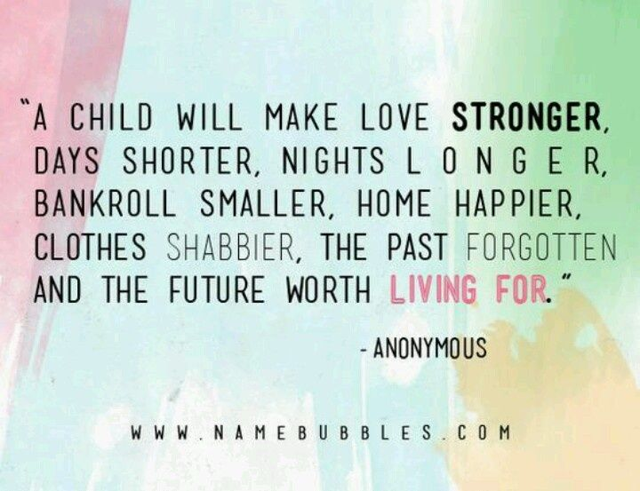 Bon A Child Will Make Love Stronger Days Shorter, Nights Longer   Children Quote