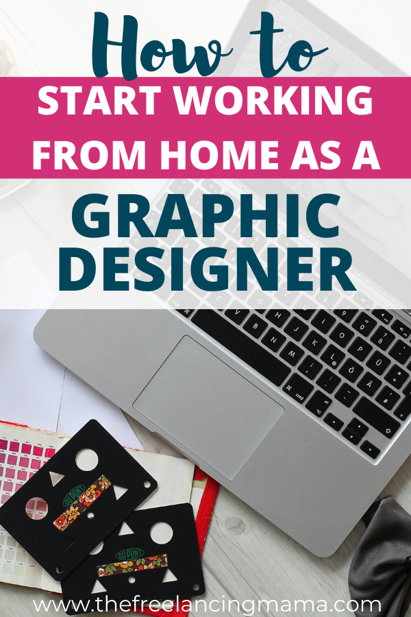 How To Become A Freelance Graphic Designer The Freelancing Mama Graphic Design Jobs Freelance Graphic Design Freelance Graphic Design Jobs