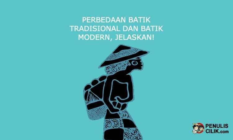 Perbedaan Batik Tradisional Dan Batik Modern Jelaskan Penulis Cilik Batik Modern Warna