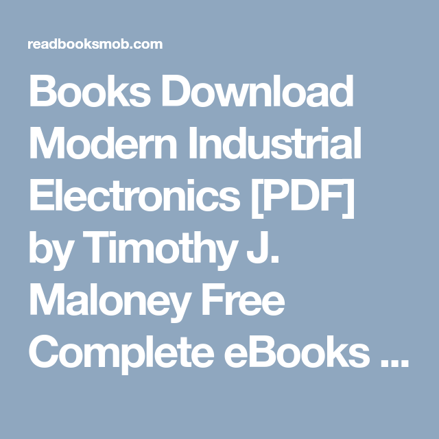 Modern Industrial Electronics Timothy Maloney Pdf