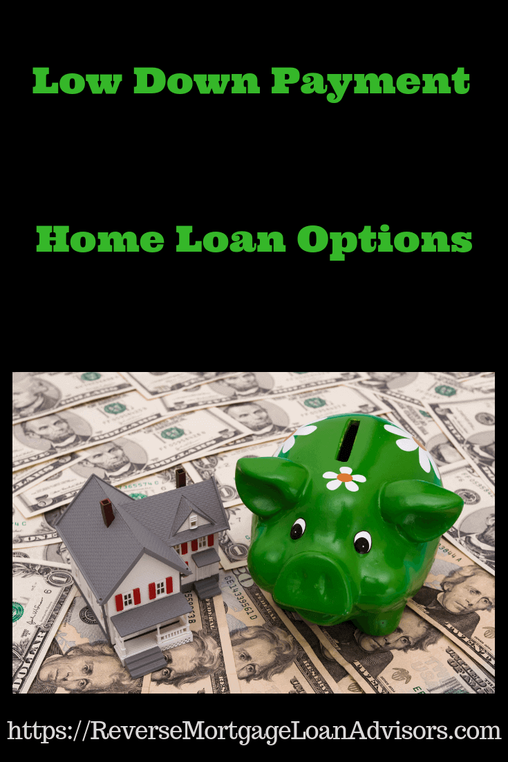 Low Down Payment Home Loan Options Hecm For Purchase Loans