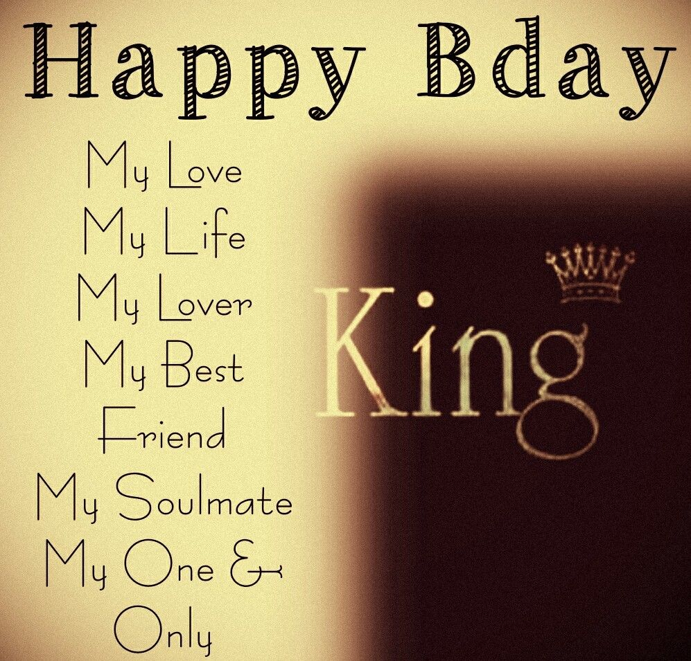 Happy Bday King Happy Bday My Love My Love My Soulmate