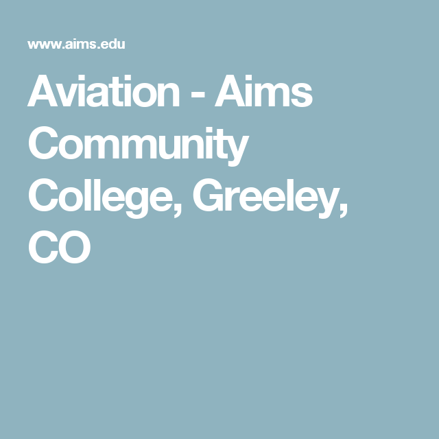 Aviation - Aims Community College, Greeley, CO | College | Pinterest