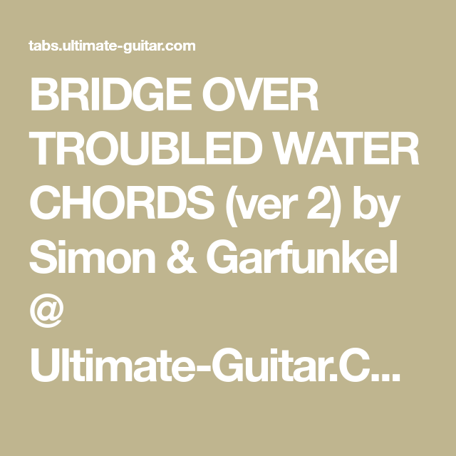 BRIDGE OVER TROUBLED WATER CHORDS (ver 2) by Simon & Garfunkel ...