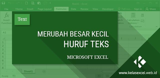 Cara Cepat Mengubah Kapitalisasi Atau Huruf Besar Kecil Di Excel Microsoft Excel Microsoft Teks