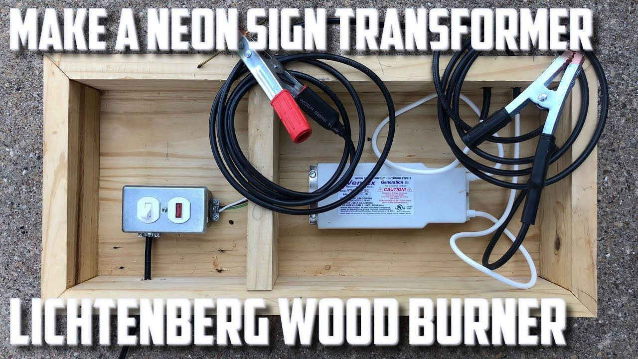How To Make A Lichtenberg Wood Burning Machine I Made A New Lichtenberg Wood Burning Ma Burning Wood With Electricity Wood Burning Crafts Neon Sign Transformer