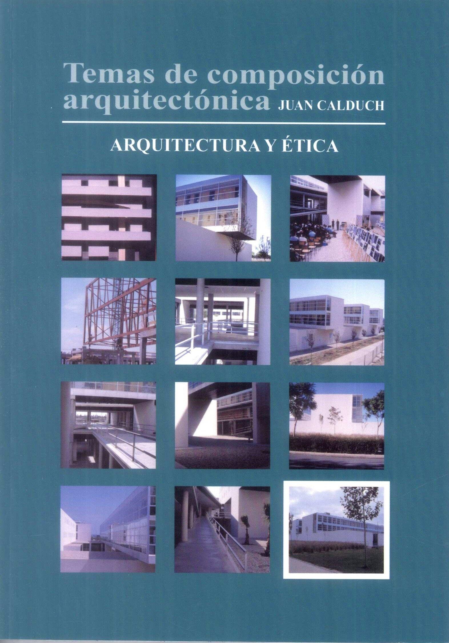 Temas de composición arquitectónica. volumen 12, Arquitectura y ética http://encore.fama.us.es/iii/encore/record/C__Rb2657945?lang=spi