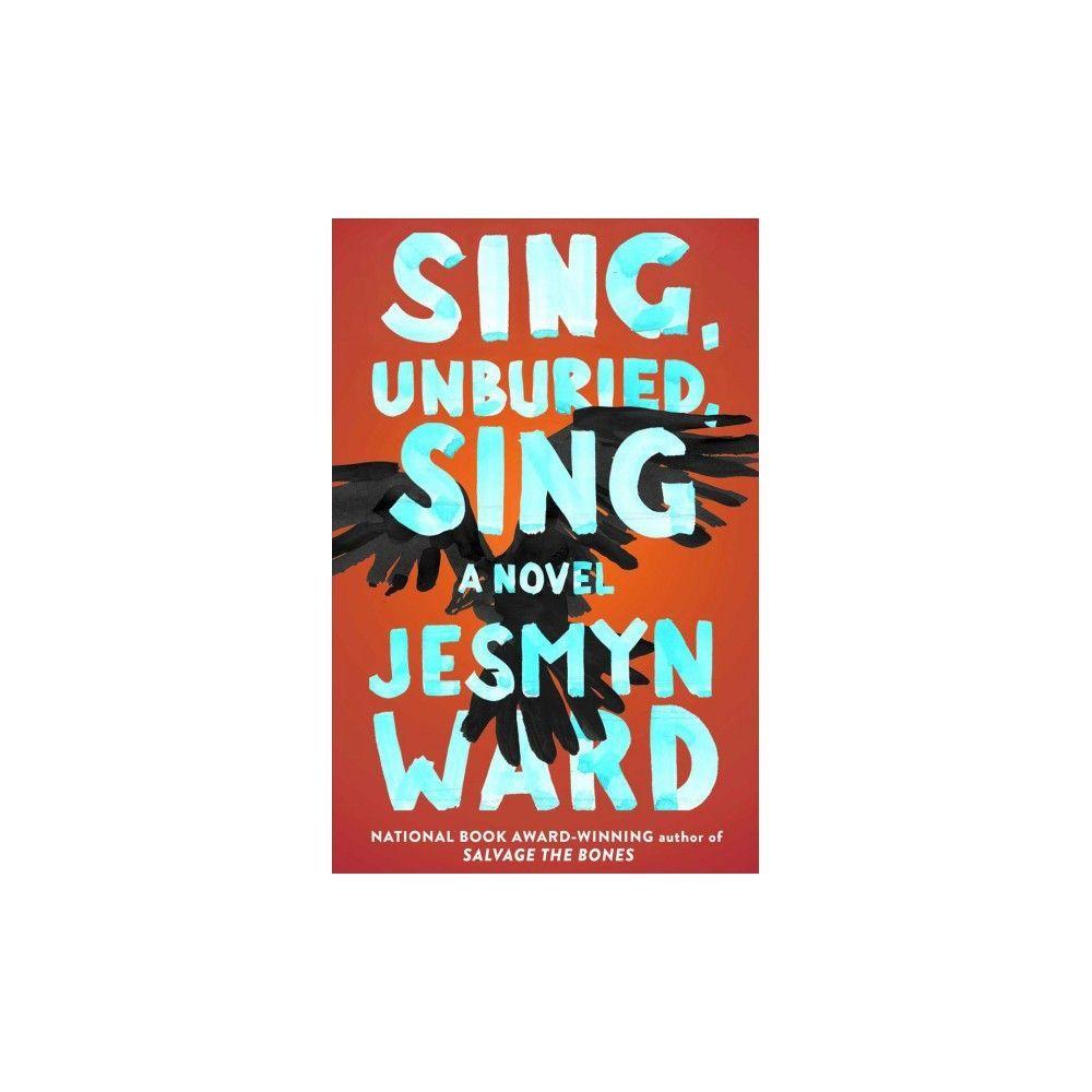 Sing, Unburied, Sing (Hardcover) (Jesmyn Ward)