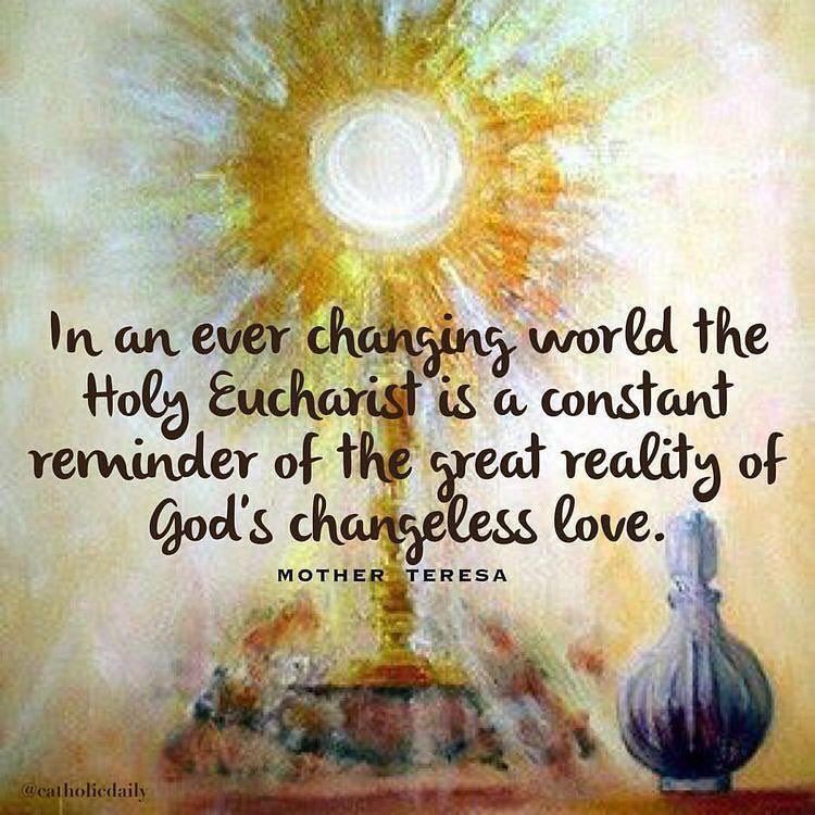 Mother Teresa Quotes On The Eucharist: Saint Mother Teresa Quote About The Eucharist