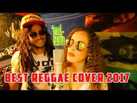 Best Reggae Music Songs – Reggae Cover Mix Of Popular Songs 2017