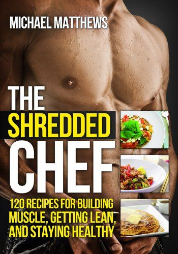 My cookbook the shredded chef 120 recipes for building muscle my cookbook the shredded chef 120 recipes for building muscle getting lean and forumfinder Choice Image