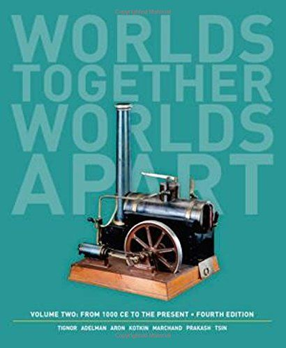 Worlds Together Worlds Apart A History Of The World From 1000 Ce To The Present Fourth Edition Vol Free Books Online Books To Read Online World History