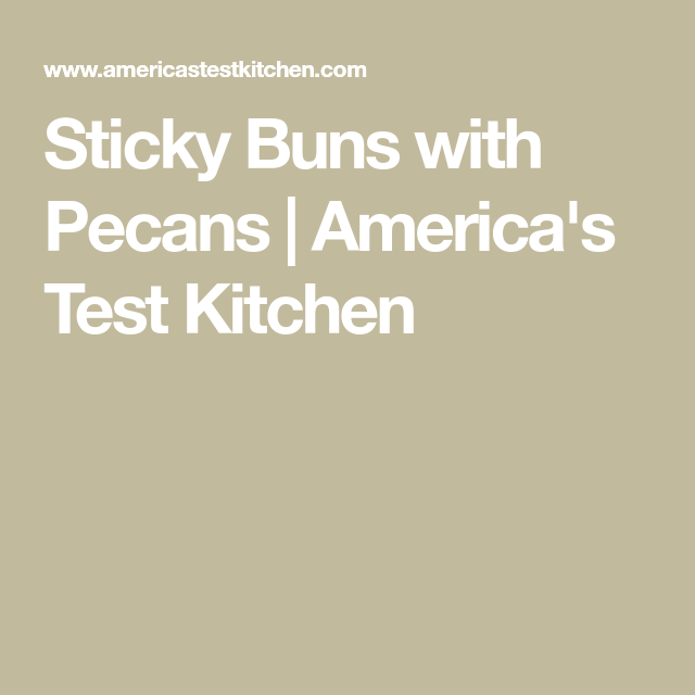 Sticky Buns with Pecans | America's Test Kitchen #stickybuns