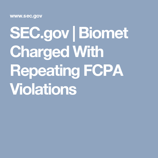 SEC.gov | Biomet Charged With Repeating FCPA Violations
