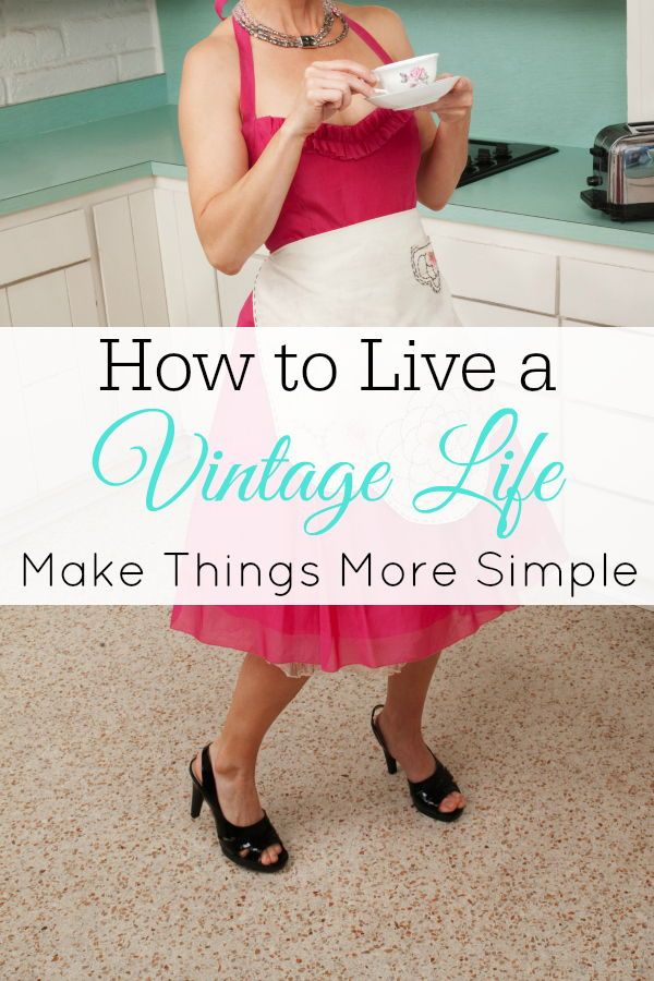 How to Live a Vintage Life – Retro Housewife Goes Green